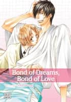 Bond of Dreams, Bond of Love, Vol. 1 (Yaoi Manga) ebook by Yaya Sakuragi