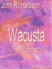 Wacusta ebook by John Richardson