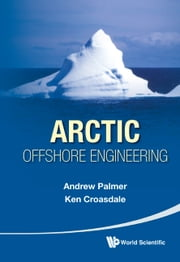 Arctic Offshore Engineering ebook by Andrew Palmer,Ken Croasdale