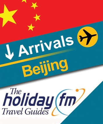 The Holiday FM Guide to Beijing ebook by Holiday FM