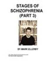Stages of Schizophrenia (Part 3) ebook by Ellerby, M