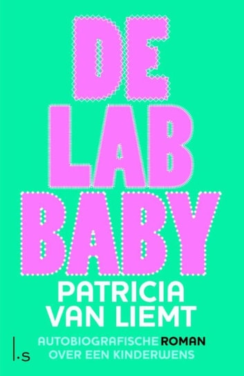 De lab baby ebook by Patricia van Liemt