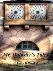 Mr.Quipsters Tales ebook by Laura K Marshall