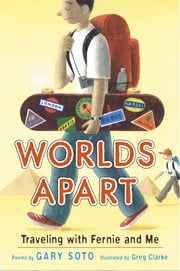 Worlds Apart: Fernie and Me ebook by Gary Soto,Greg Clarke