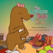 The Adventures of Molly the Mole ebook by Diane Robbins