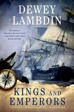 Kings and Emperors, An Alan Lewrie Naval Adventure