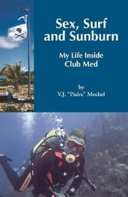 Sex, Surf, and Sunburn ebook by VJ Mochel