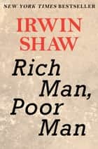 Rich Man, Poor Man ebook by Irwin Shaw