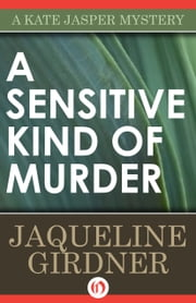 A Sensitive Kind of Murder ebook by Jaqueline Girdner