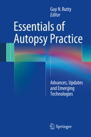 Essentials of Autopsy Practice - Advances, Updates and Emerging Technologies ebook by