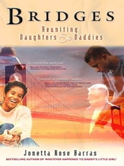Bridges: Reuniting Daughters & Daddies ebook by Jonetta Rose Barras