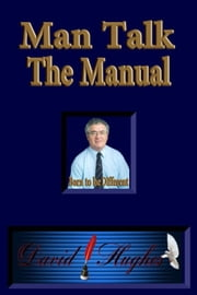 Man Talk - The Manual - Born To Be Different ebook by David Hughes