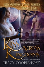 Kiss Across Kingdoms ebook by Tracy Cooper-Posey