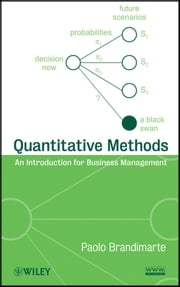 Quantitative Methods - An Introduction for Business Management ebook by Paolo Brandimarte