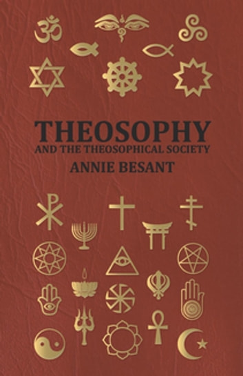 Theosophy and the Theosophical Society eBook by Annie Wood Besant