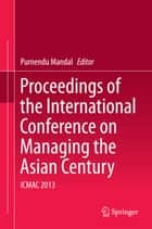Proceedings of the International Conference on Managing the Asian Century - ICMAC 2013 ebook by Purnendu Mandal