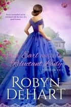 The Earl and the Reluctant Lady ebook by Robyn DeHart