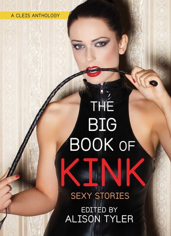 The Big Book of Kink - Sexy Stories ebook by