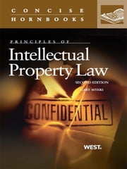 Myers' Principles of Intellectual Property Law, 2d (Concise Hornbook Series) ebook by Gary Myers