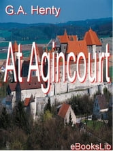 At Agincourt ebook by Henty, G.A.