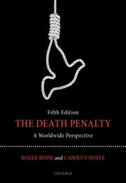 The Death Penalty: A Worldwide Perspective ebook by Roger Hood,Carolyn Hoyle