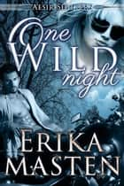 One Wild Night ebook by Erika Masten