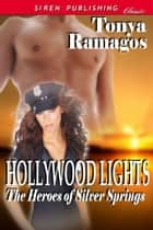 Hollywood Lights ebook by Tonya Ramagos