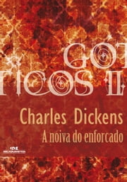 A Noiva do Enforcado ebook by Charles Dickens, Sandra Pina