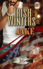 Jake - In the Company of Snipers, #16 ebook by Irish Winters