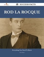 Rod La Rocque 60 Success Facts - Everything you need to know about Rod La Rocque ebook by Chris Mckee