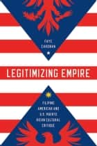 Legitimizing Empire ebook by Faye Caronan