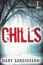 Chills ebook by Mary SanGiovanni