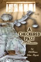 A Checkered Past ebook by William Van Poyck