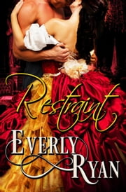 Restraint ebook by Everly Ryan