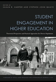 Student Engagement in Higher Education: Theoretical Perspectives and Practical Approaches for Diverse Populations ebook by Harper, Shaun R.