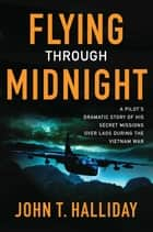 Flying Through Midnight ebook by John T. Halliday