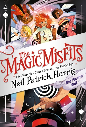 The Magic Misfits: The Fourth Suit ebook by Neil Patrick Harris