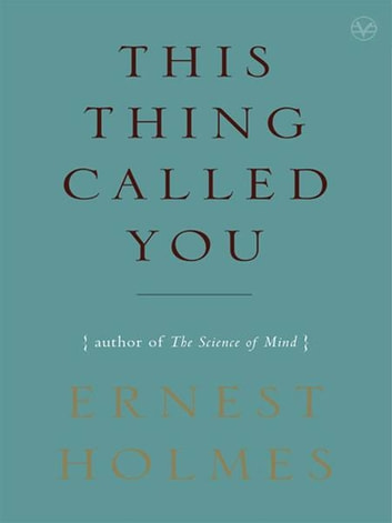 This Thing Called You ebook by Ernest Holmes
