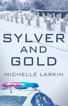 Sylver and Gold ebook by Michelle Larkin
