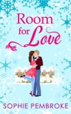 Room For Love (The Love Trilogy, Book 1) ebook by Sophie Pembroke
