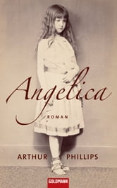 Angelica - Roman ebook by Arthur Phillips