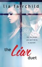The Liar Series (Duet Boxed Set) ebook by Lia Fairchild