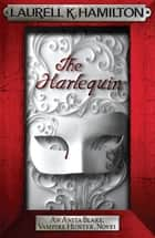 The Harlequin ebook by Laurell K. Hamilton