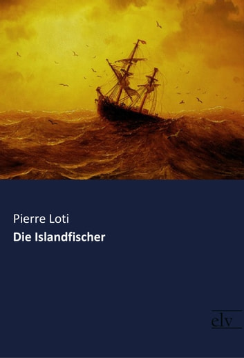 Die Islandfischer ebook by Pierre Loti