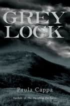 Greylock ebook by Paula Cappa