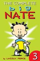 The Complete Big Nate: #3 ebook by Lincoln Peirce