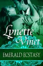 Emerald Ecstasy ebook by Lynette Vinet