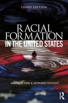 Racial Formation in the United States ebook by Michael Omi, Howard Winant
