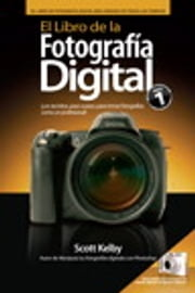 El Libro de la Fotografía Digital ebook by Scott Kelby