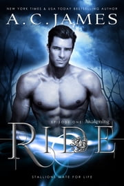 Ride: Awakening ebook by A.C. James